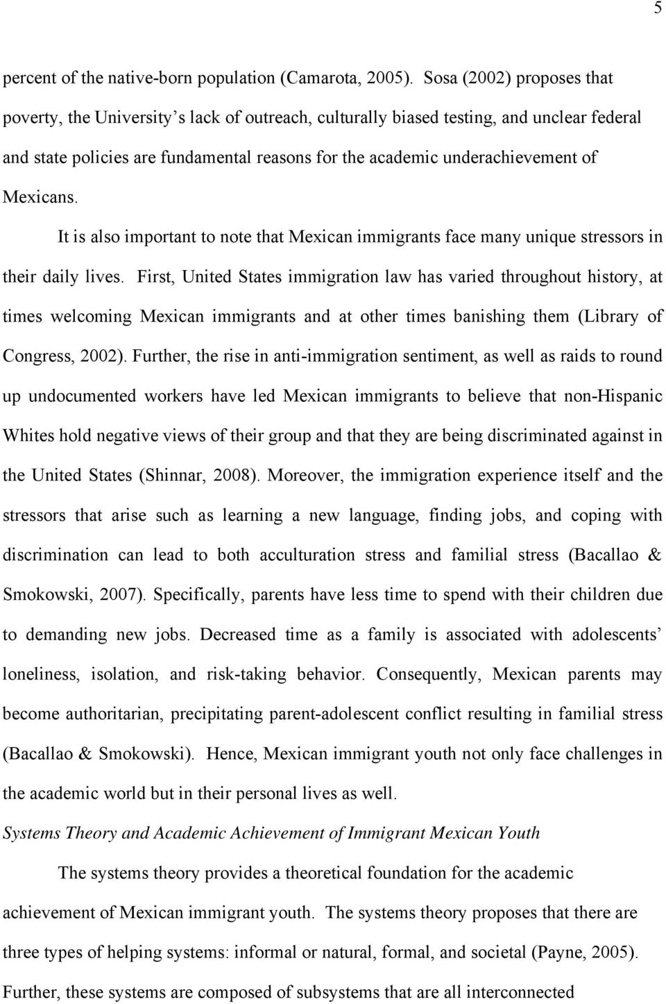 Mexicans. It is also important to note that Mexican immigrants face many unique stressors in their daily lives.