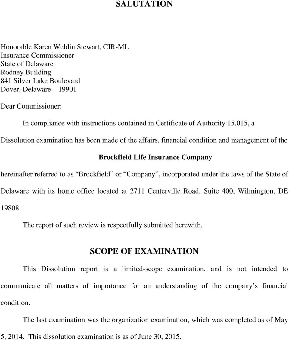 015, a Dissolution examination has been made of the affairs, financial condition and management of the Brockfield Life Insurance Company hereinafter referred to as Brockfield or Company, incorporated