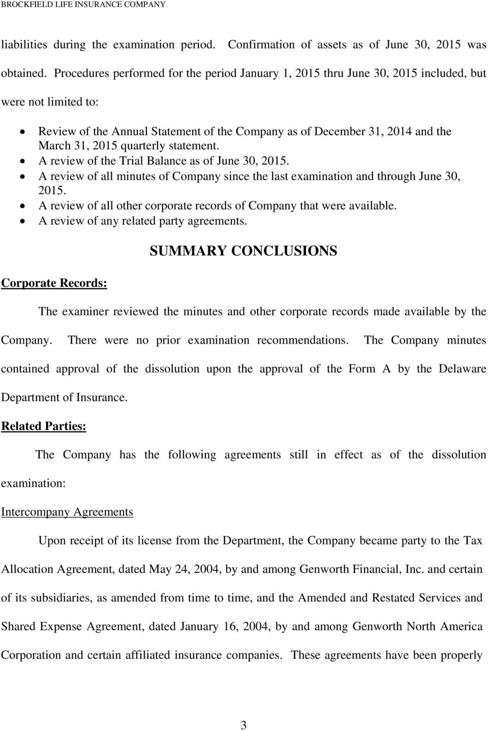 quarterly statement. A review of the Trial Balance as of June 30, 2015. A review of all minutes of Company since the last examination and through June 30, 2015.