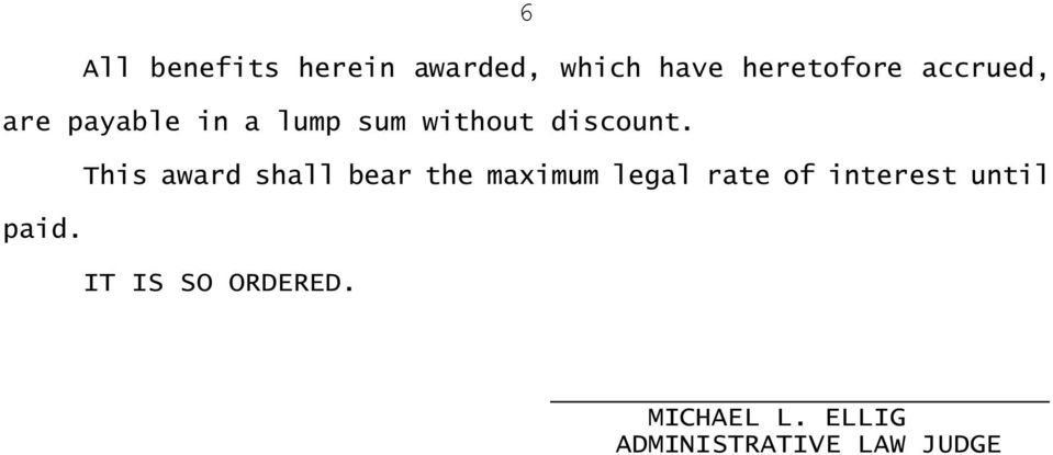 This award shall bear the maximum legal rate of interest
