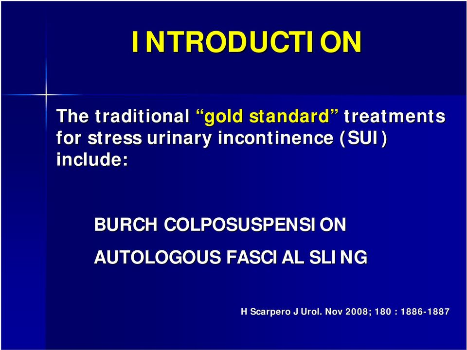 include: BURCH COLPOSUSPENSION AUTOLOGOUS FASCIAL