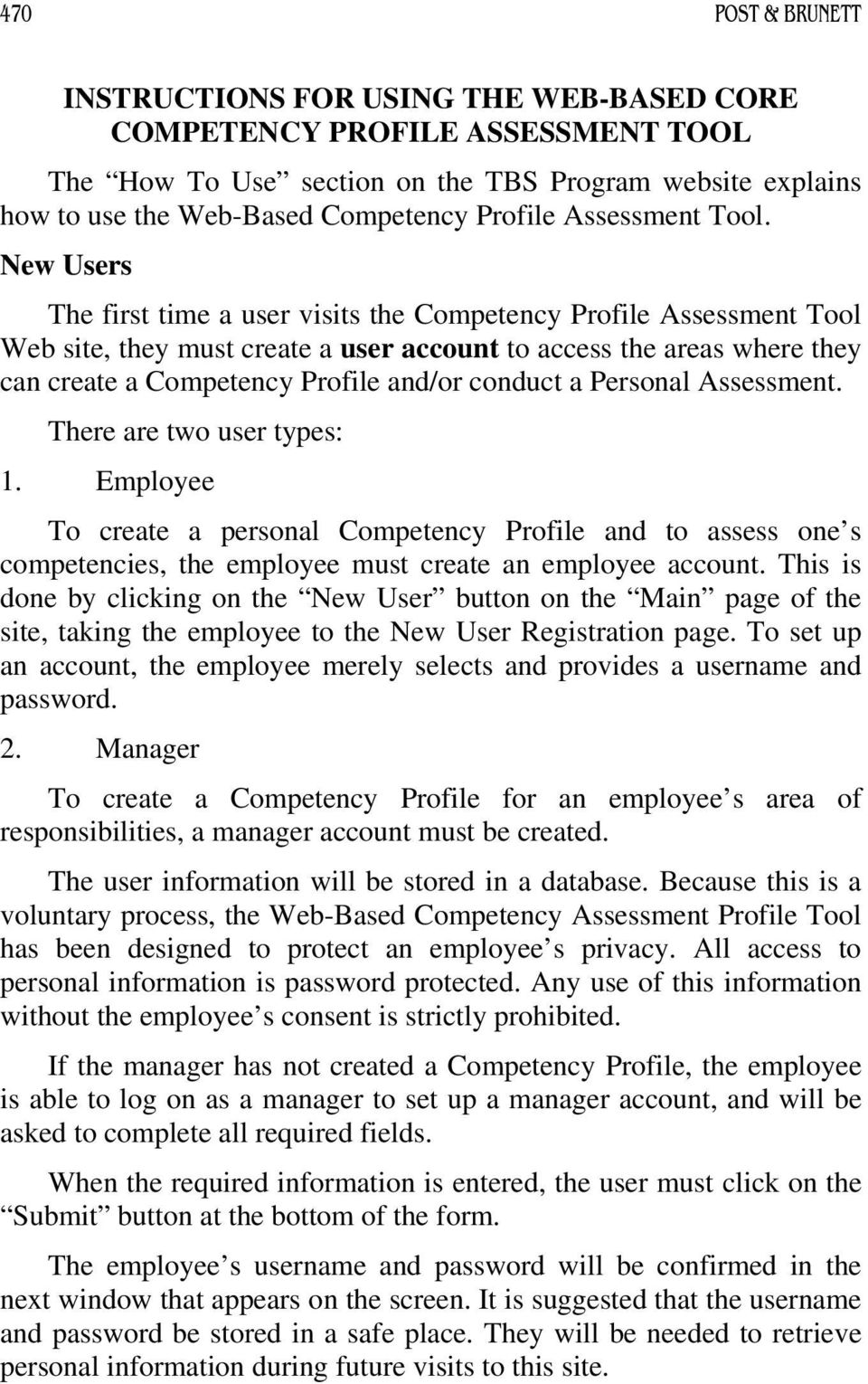 New Users The first time a user visits the Competency Profile Assessment Tool Web site, they must create a user account to access the areas where they can create a Competency Profile and/or conduct a
