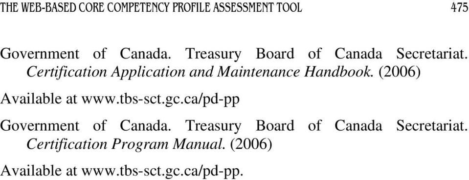 Certification Application and Maintenance Handbook. (2006) Available at www.tbs-sct.gc.