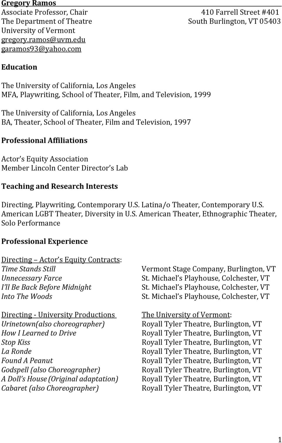 and Television, 1997 Professional Affiliations Actor s Equity Association Member Lincoln Center Director s Lab Teaching and Research Interests Directing, Playwriting, Contemporary U.S.