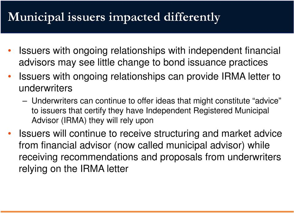 advice to issuers that certify they have Independent Registered Municipal Advisor (IRMA) they will rely upon Issuers will continue to receive structuring