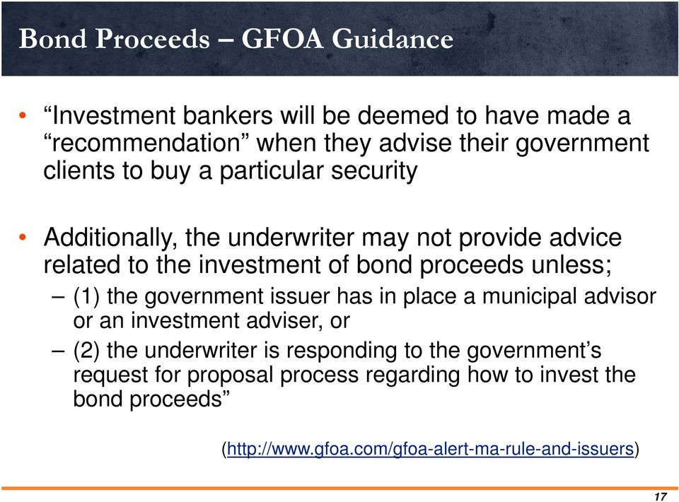 (1) the government issuer has in place a municipal advisor or an investment adviser, or (2) the underwriter is responding to the