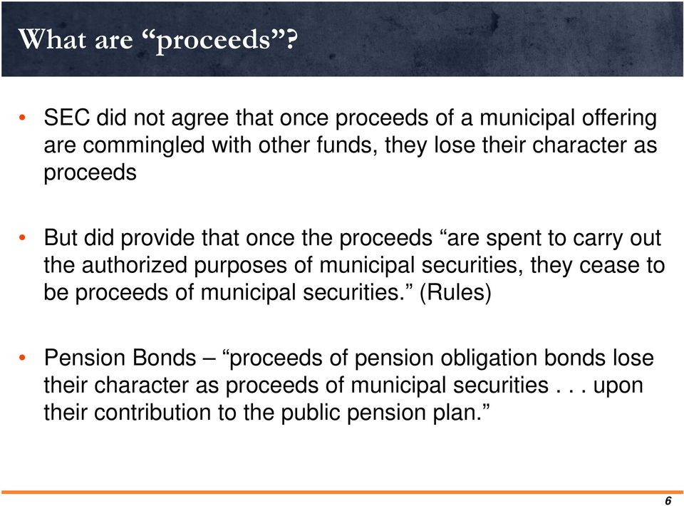 as proceeds But did provide that once the proceeds are spent to carry out the authorized purposes of municipal