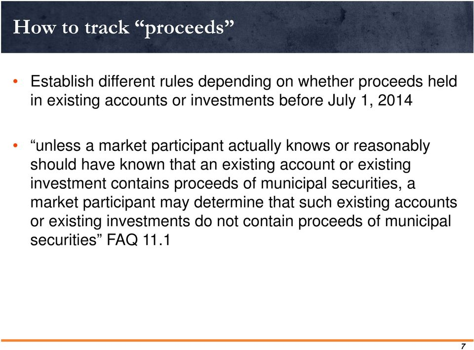 an existing account or existing investment contains proceeds of municipal securities, a market participant may