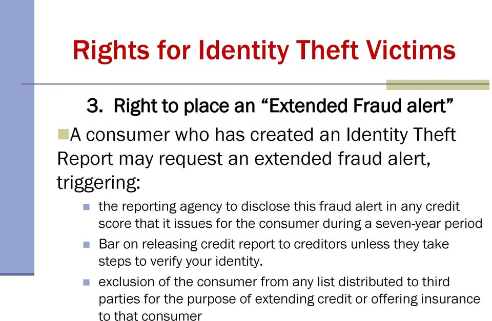 triggering: the reporting agency to disclose this fraud alert in any credit score that it issues for the consumer during a seven-year