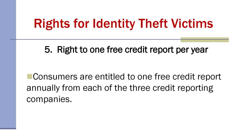 Consumers are entitled to one free credit