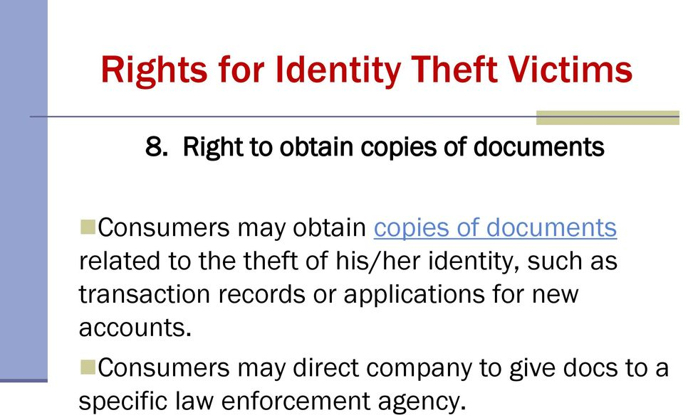 documents related to the theft of his/her identity, such as transaction