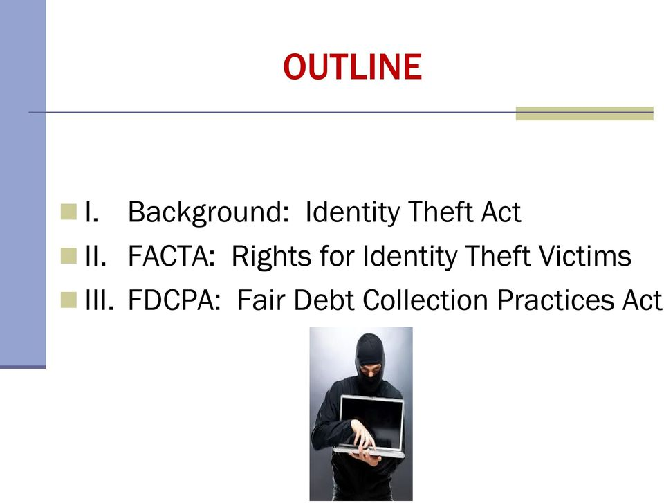 FACTA: Rights for Identity Theft