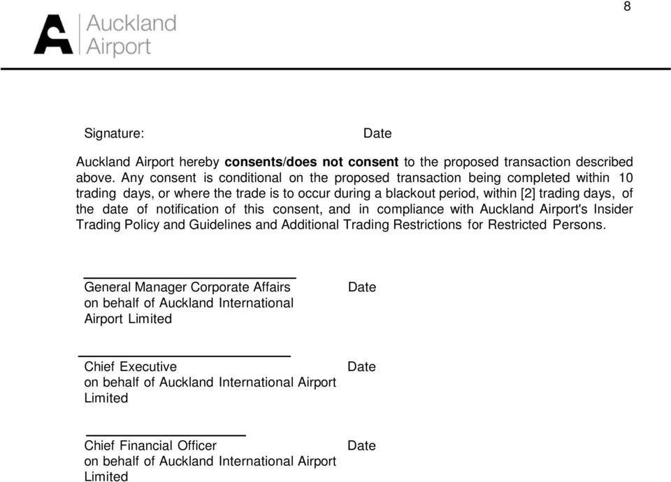 the date of notification of this consent, and in compliance with Auckland Airport's Insider Trading Policy and Guidelines and Additional Trading Restrictions for Restricted