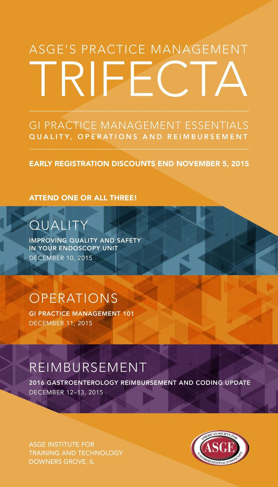 QUALITY IMPROVING QUALITY AND SAFETY IN YOUR ENDOSCOPY UNIT DECEMBER 10, 2015 OPERATIONS GI PRACTICE MANAGEMENT 101
