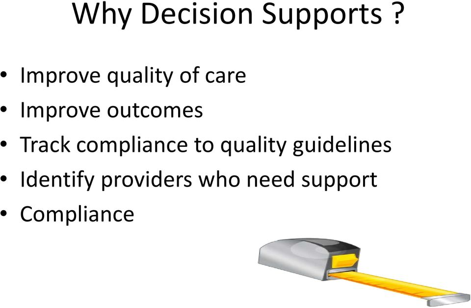 outcomes Track compliance to quality