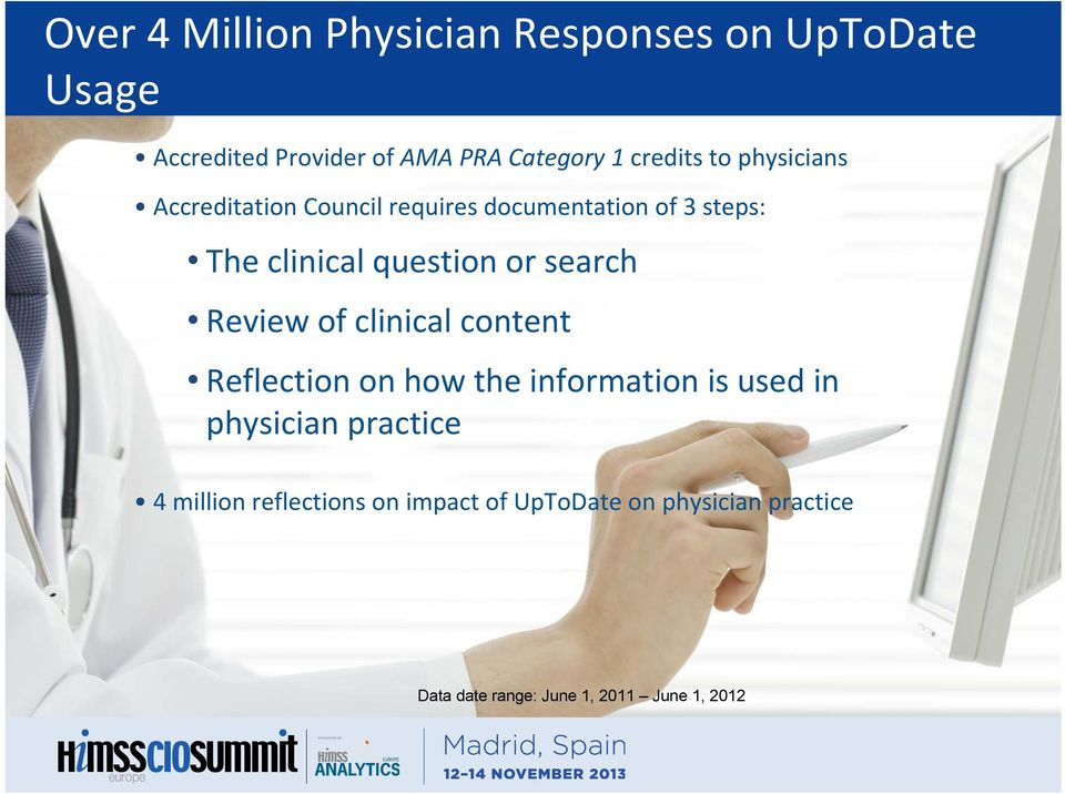 or search Review of clinical content Reflection on how the information is used in physician practice