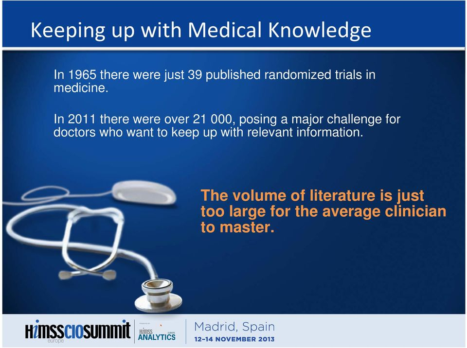 In 2011 there were over 21 000, posing a major challenge for doctors who