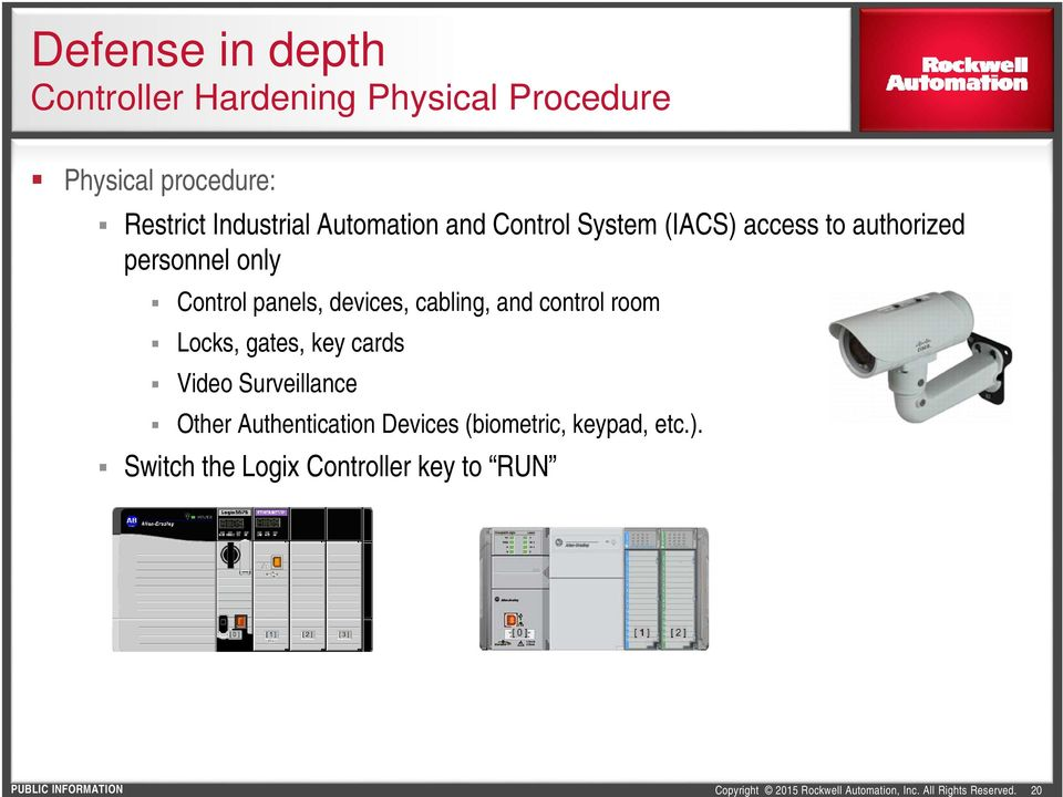 Control panels, devices, cabling, and control room Locks, gates, key cards Video