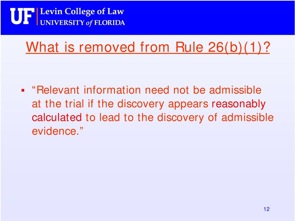 the trial if the discovery appears reasonably
