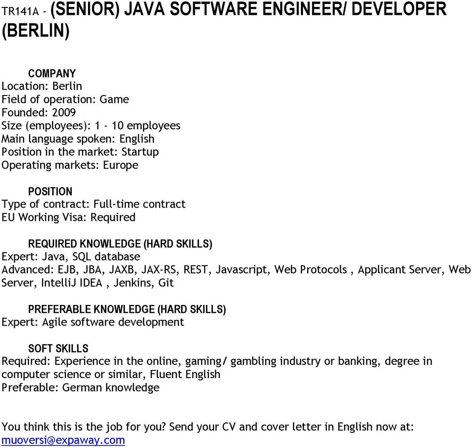 Server, Web Server, IntelliJ IDEA, Jenkins, Git Expert: Agile software development Required: Experience in the
