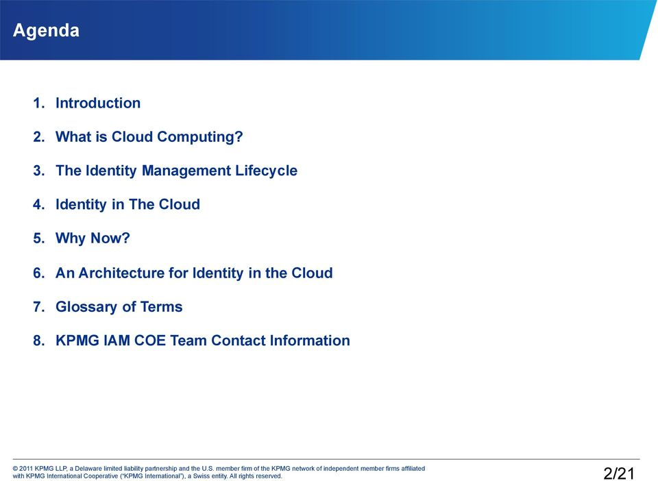 Identity in The Cloud 5. Why Now? 6.