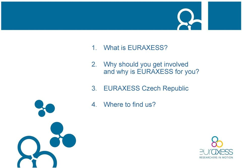 why is EURAXESS for you? 3.