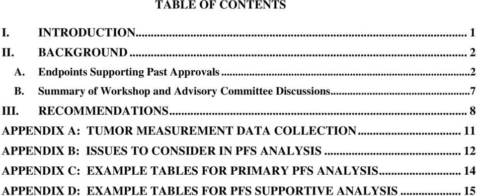 .. 8 APPENDIX A: TUMOR MEASUREMENT DATA COLLECTION... 11 APPENDIX B: ISSUES TO CONSIDER IN PFS ANALYSIS.