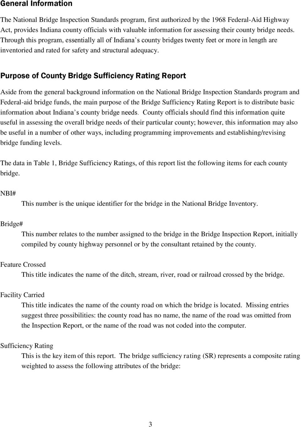 Purpose of County Bridge Sufficiency Rating Report Aside from the general background information on the National Bridge Inspection Standards program and Federal-aid bridge funds, the main purpose of