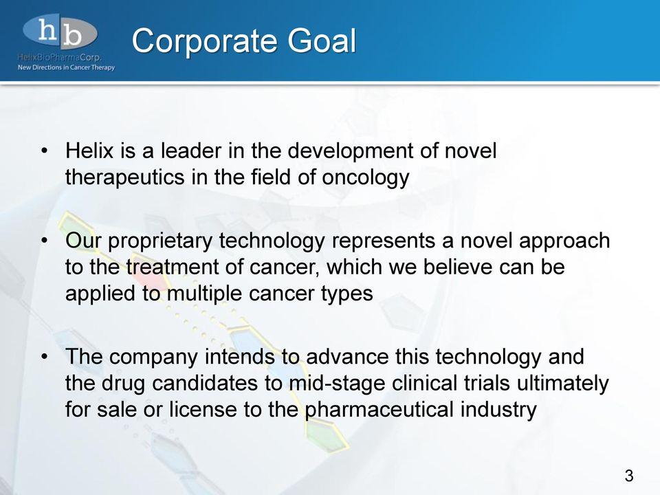 can be applied to multiple cancer types The company intends to advance this technology and the drug