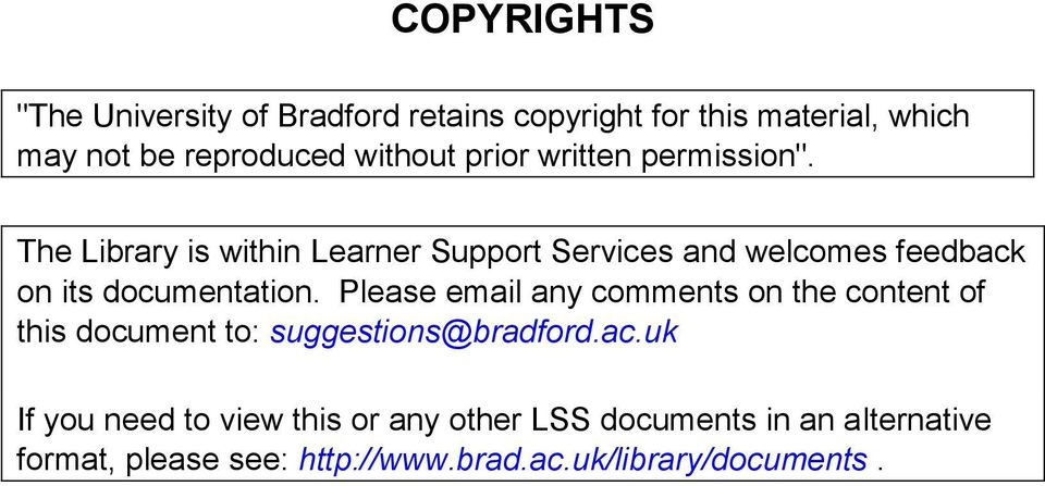 The Library is within Learner Support Services and welcomes feedback on its documentation.