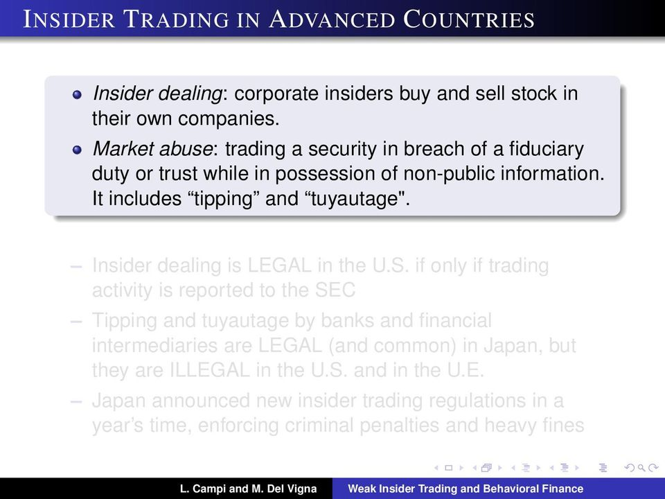 "It includes tipping and tuyautage"". Insider dealing is LEGAL in the U.S."