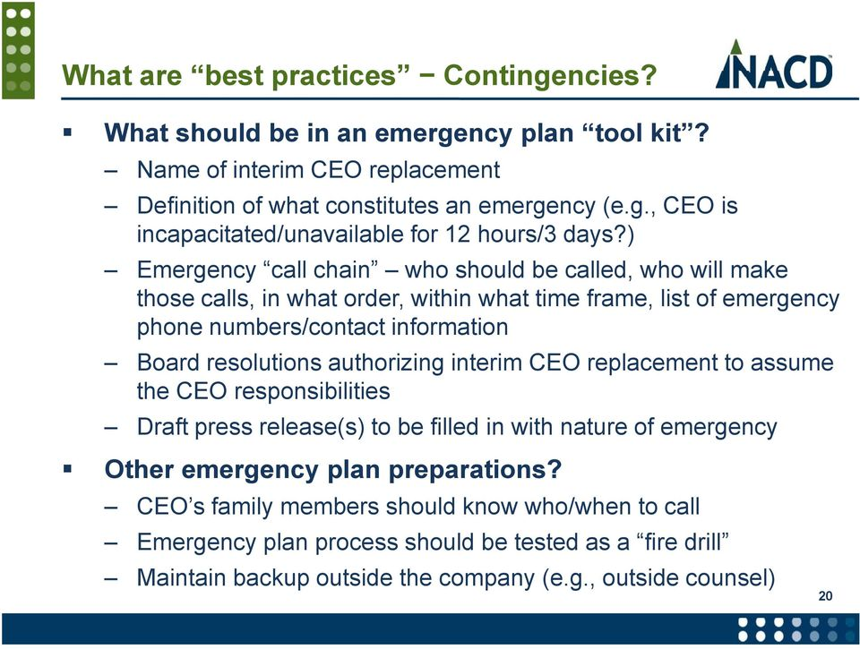 authorizing interim CEO replacement to assume the CEO responsibilities Draft press release(s) to be filled in with nature of emergency Other emergency plan preparations?