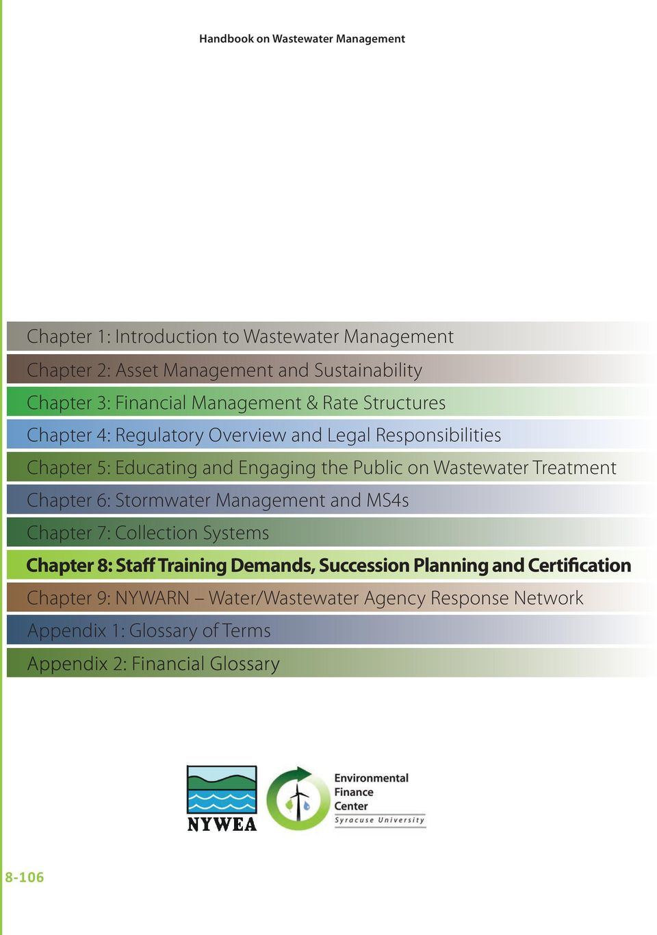 Wastewater Treatment Chapter 6: Stormwater Management and MS4s Chapter 7: Collection Systems Chapter 8: Staff Training Demands, Succession