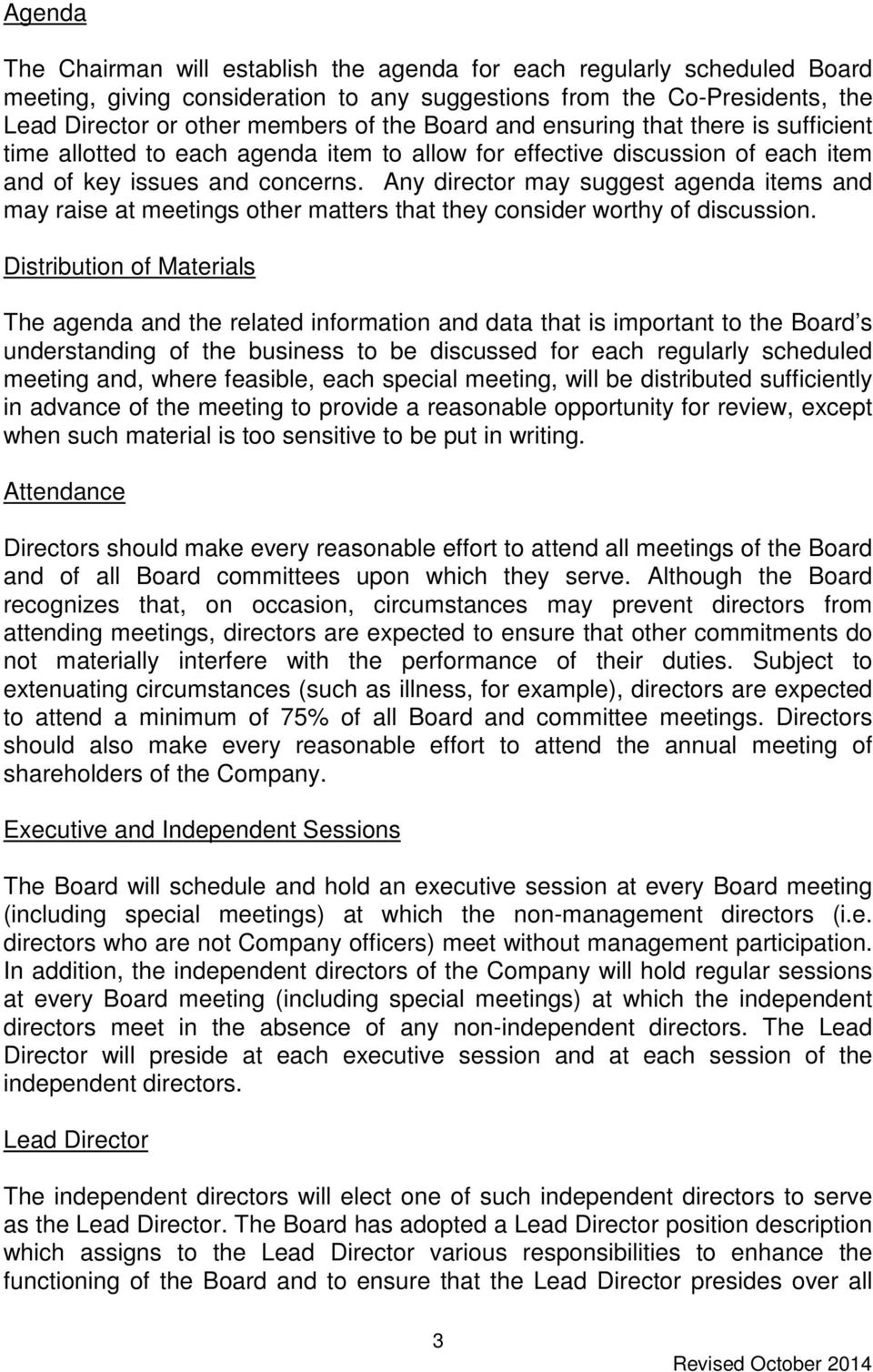 Any director may suggest agenda items and may raise at meetings other matters that they consider worthy of discussion.
