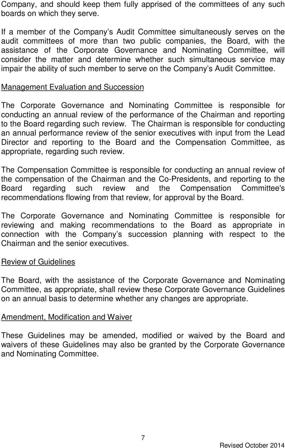 Committee, will consider the matter and determine whether such simultaneous service may impair the ability of such member to serve on the Company s Audit Committee.