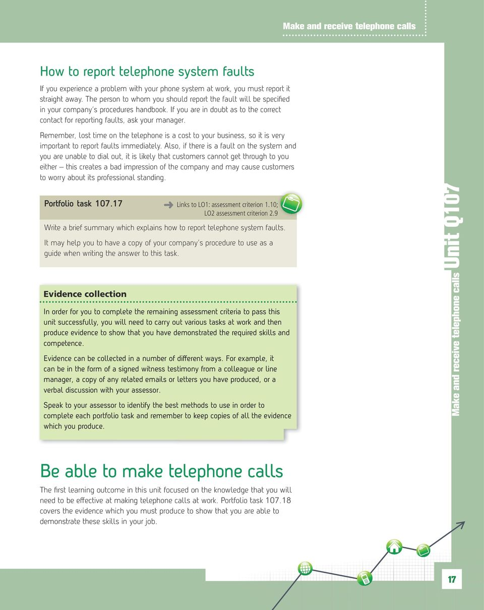 Remember, lost time on the telephone is a cost to your business, so it is very important to report faults immediately.