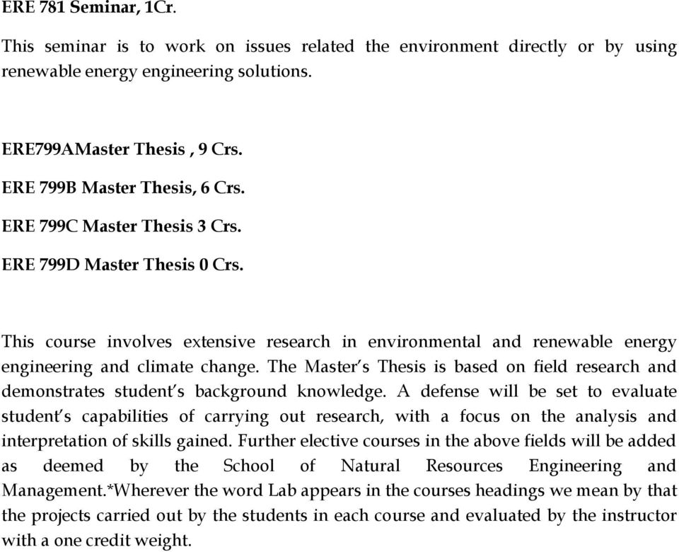 The Master s Thesis is based on field research and demonstrates student s background knowledge.