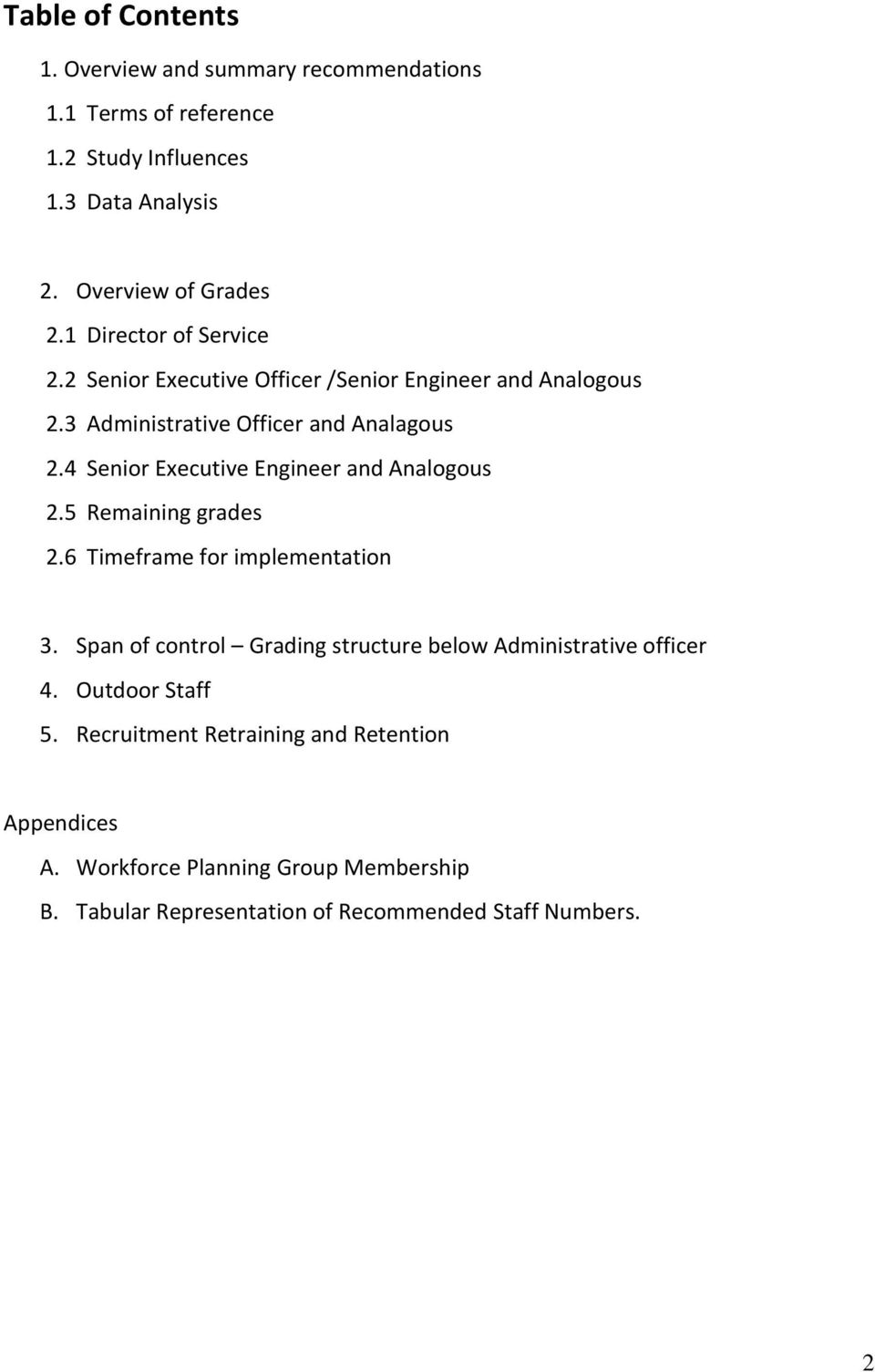 4 Senior Executive Engineer and Analogous 2.5 Remaining grades 2.6 Timeframe for implementation 3.