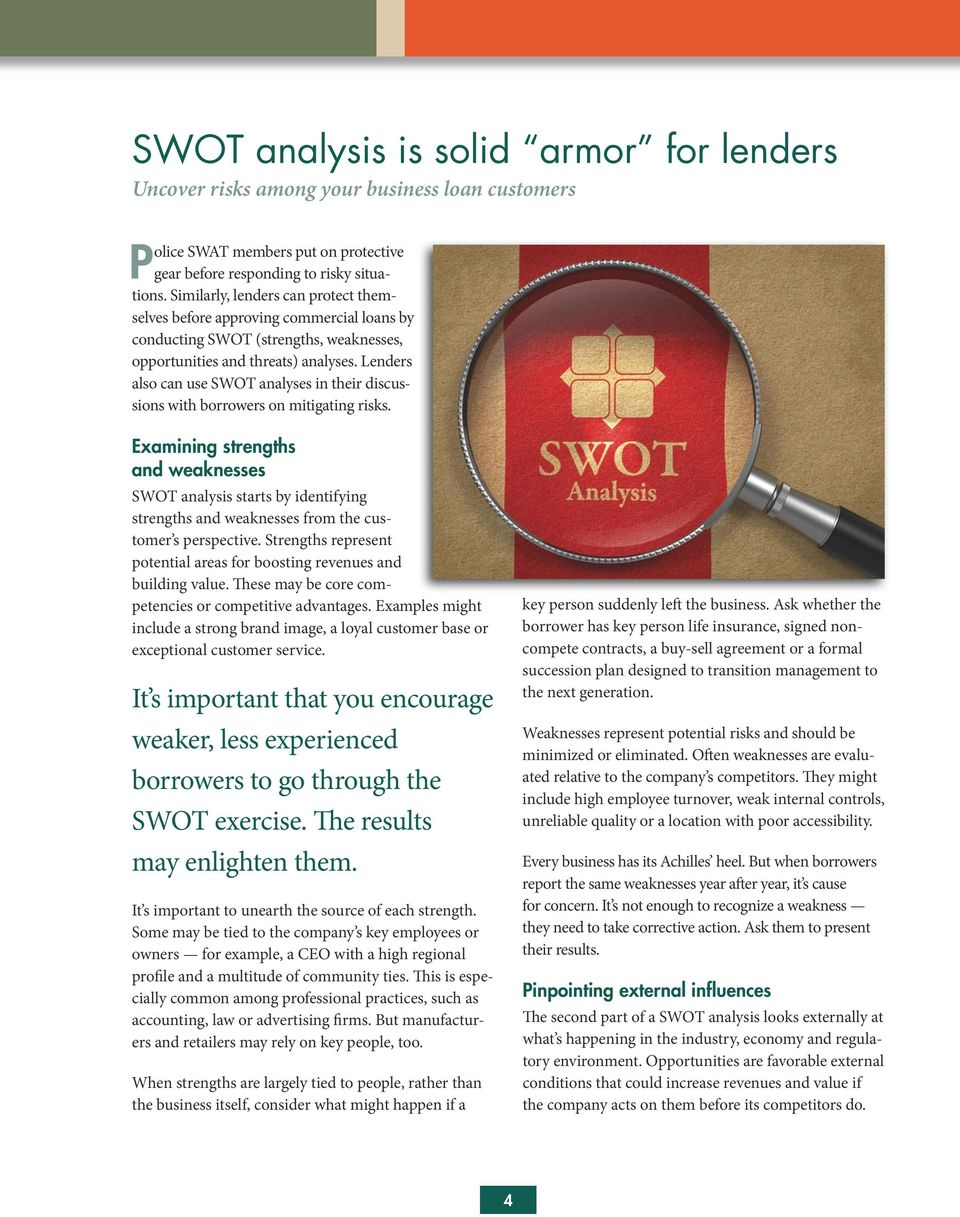 Lenders also can use SWOT analyses in their discussions with borrowers on mitigating risks.