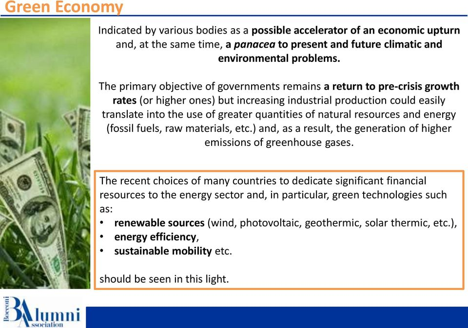 natural resources and energy (fossil fuels, raw materials, etc.) and, as a result, the generation of higher emissions of greenhouse gases.