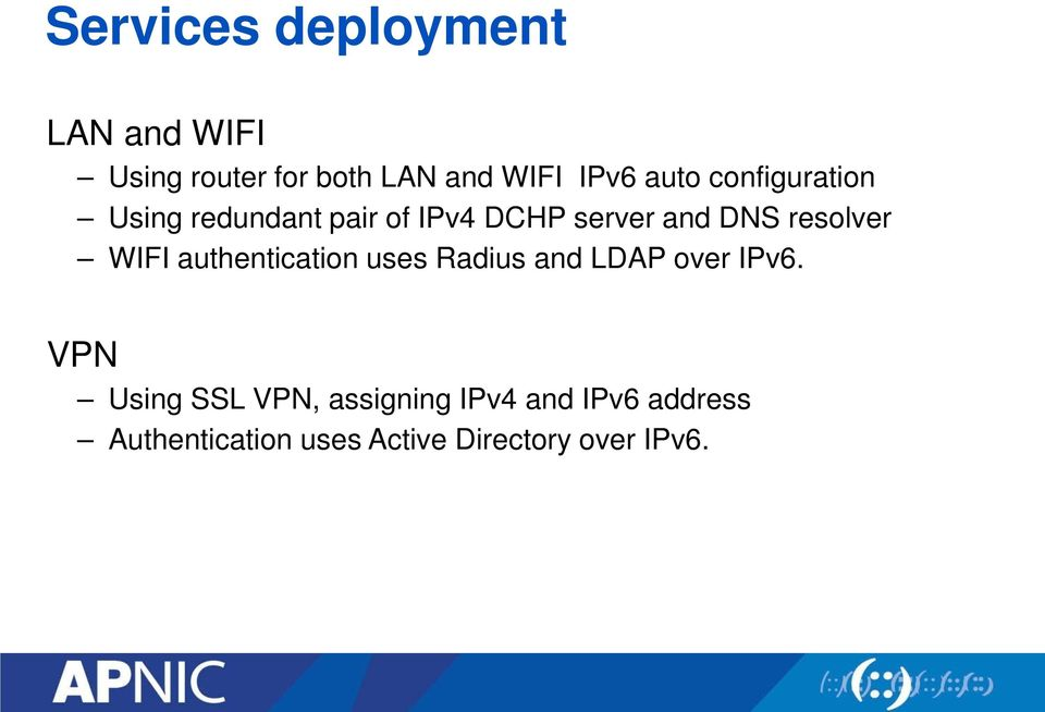 resolver WIFI authentication uses Radius and LDAP over IPv6.
