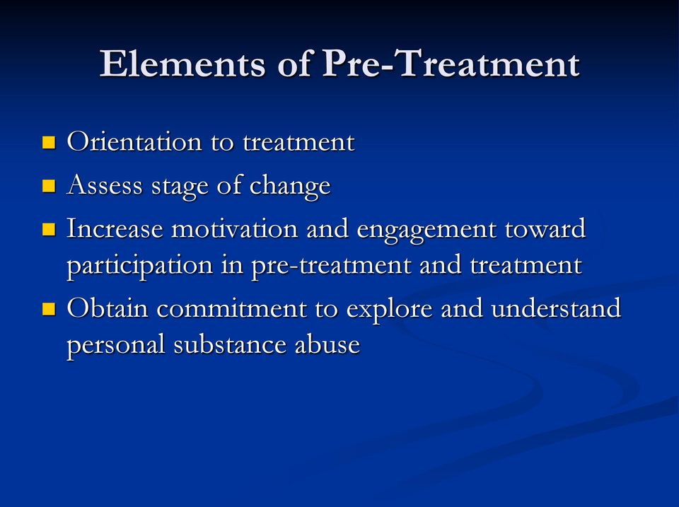 participation in pre-treatment and treatment Obtain