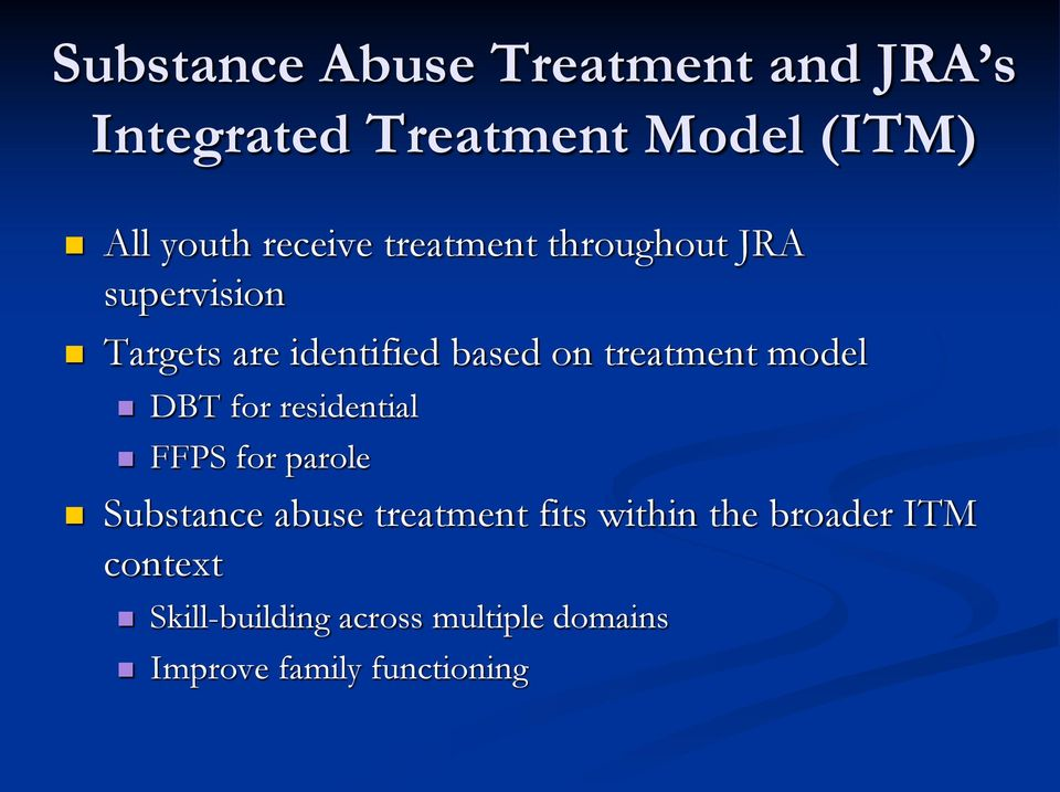 treatment model DBT for residential FFPS for parole Substance abuse treatment fits