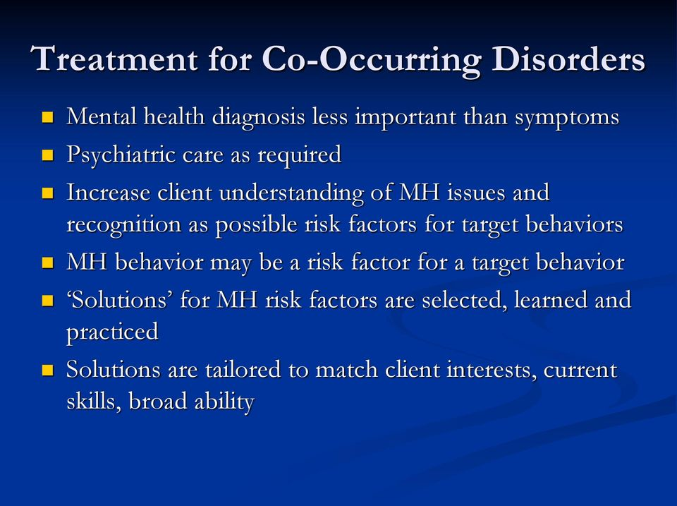 target behaviors MH behavior may be a risk factor for a target behavior Solutions for MH risk factors are