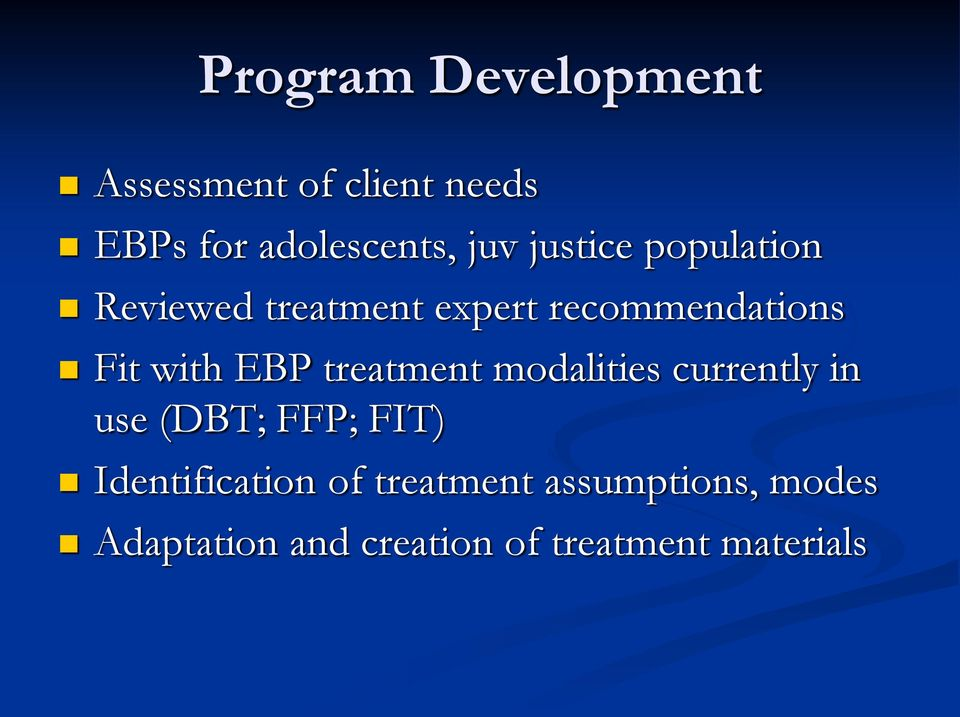 treatment modalities currently in use (DBT; FFP; FIT) Identification of