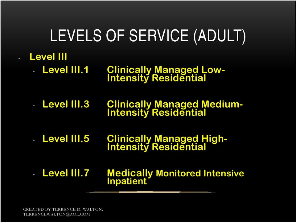 3 Clinically Managed Medium- Intensity Residential Level III.