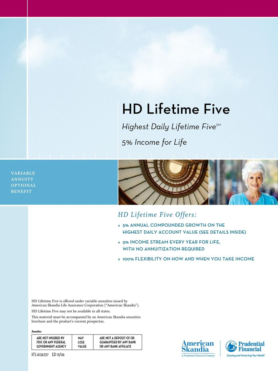 American Skandia Life Assurance Corporation ( American Skandia ). HD Lifetime Five may not be available in all states.