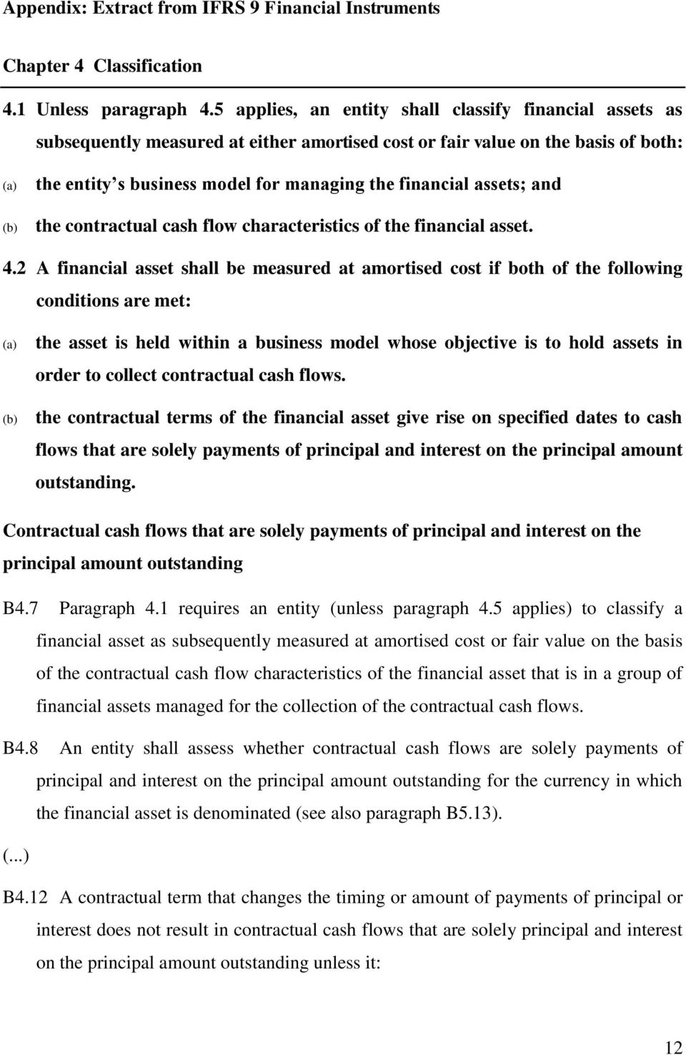 assets; and the contractual cash flow characteristics of the financial asset. 4.