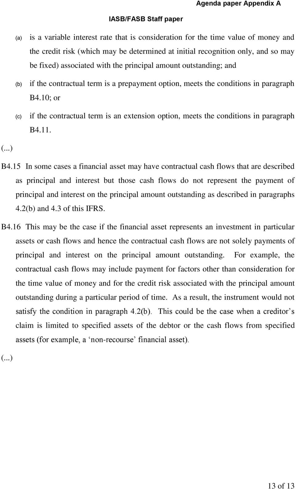 10; or if the contractual term is an extension option, meets the conditions in paragraph B4.11. (...) B4.