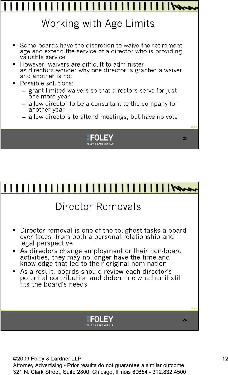 to the company for another year allow directors to attend meetings, but have no vote 23 Director Removals Director removal is one of the toughest tasks a board ever faces, from both a personal